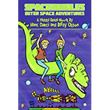 Outer Space Adventures With Spacenoodles: An Outer Space Midle Grade Novel For Children