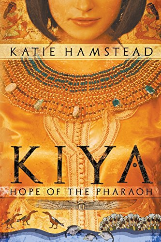 Kiya: Hope of the Pharaoh by Curiosity Quills Press