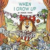 When I Grow Up (Little Critter) (Look-Look)