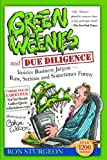 Green Weenies and Due Diligence: Insider Business Jargon-Raw, Serious and Sometimes Funny