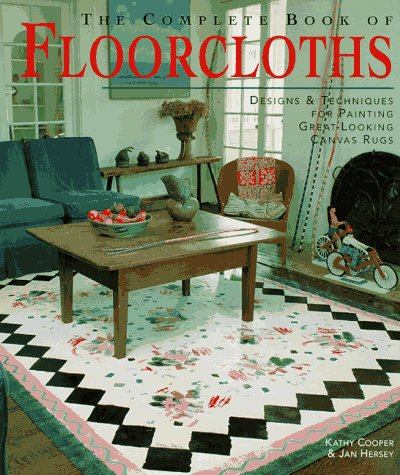 - The Complete Book of Floorcloths: Designs & Techniques for Painting Great-Looking Canvas Rugs