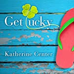 Get Lucky: A Novel | Katherine Center