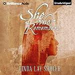 She Who Remembers | Linda Lay Shuler