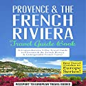 Provence & the French Riviera: Travel Guide Book Audiobook by  Passport to European Travel Guides Narrated by Colin Fluxman