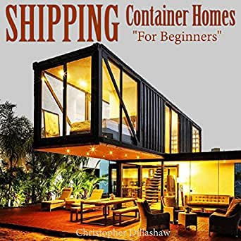 shipping container homes for beginners tiny house living book 3 audible audio. Black Bedroom Furniture Sets. Home Design Ideas