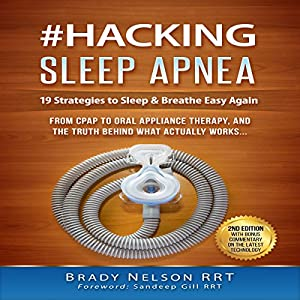 Hacking Sleep Apnea: 19 Strategies to Sleep & Breathe Easy Again Audiobook