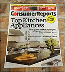 Consumer Reports Kitchen Appliances Issue
