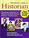 Reading Like a Historian: Teaching Literacy in Middle and High School History Classrooms, Sam Wineburg, Daisy Martin, Chauncey Monte-Sano, 080775403X