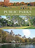 Public Parks, Alexander Garvin, 0393732797