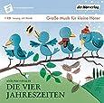 Groe Musik Fr Kleine Hrer-die Vier Jahreszeiten