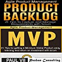 Agile Product Management: Product Backlog & Minimum Viable Product with Scrum Audiobook by Paul Vii Narrated by Randal Schaffer