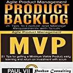 Agile Product Management: Product Backlog & Minimum Viable Product with Scrum | Paul Vii