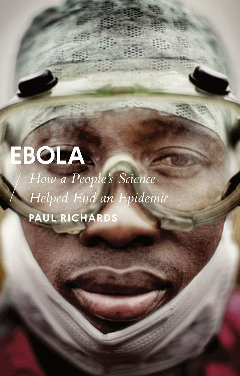 Ebola How A People S Science Helped End An Epidemic African