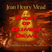 Ghost of Crimson Dawn: A Hamilton Kids' Mystery, Book 2 | Jean Henry Mead