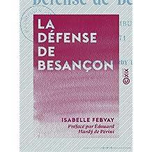 La Défense de Besançon - Journal d'une ambulancière, 1870-1871 (French Edition)
