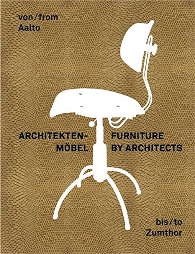 Furniture by Architects: From Aalto to Zumthor