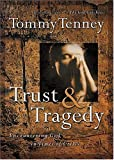 Trust and Tragedy, Tommy Tenney, 0785264663