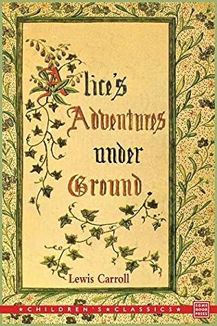 book cover of Alice\'s Adventures Under Ground