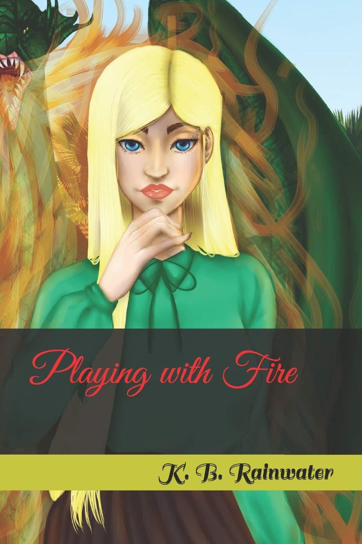 Playing With Fire Daimonika K B Rainwater