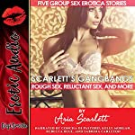 Scarlett's Gangbangs: Rough Sex, Reluctant Sex, and More | Aria Scarlett