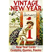 VINTAGE NEW YEAR: Cards, Customs, Quotes, Poems, Myths and Legends (Vintage Memories)