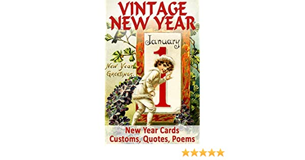 VINTAGE NEW YEAR: Cards, Customs, Quotes, Poems, Myths and Legends ...