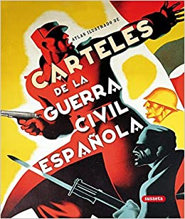 Carteles de la Guerra Civil española by Jesús De Andrés Sanz ...