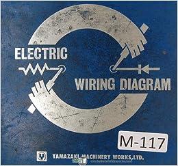 mazak yamazaki mazatrol electrical wiring diagrams quick slant 20 mazak yamazaki mazatrol electrical wiring diagrams quick slant 20 machine manual mazak amazon com books