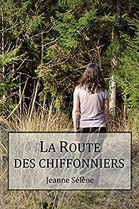 La Route des chiffonniers par Jeanne Sélène