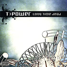 T.Power - Long Time Dead