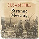 Strange Meeting Audiobook by Susan Hill Narrated by Joe Jameson