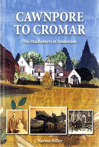 Cawnpore to Cromar: The MacRoberts of Douneside Pdf
