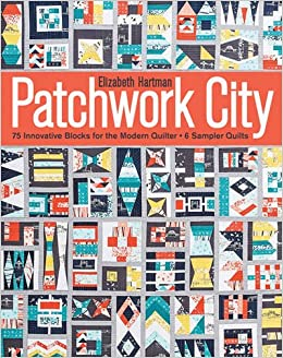 Patchwork City: 75 Innovative Blocks for the Modern Quilter • 6 ... : quilt books amazon - Adamdwight.com