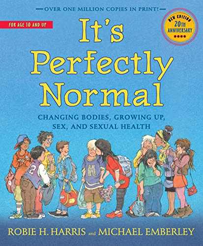 It's Perfectly Normal: Changing Bodies, Growing Up, Sex, and Sexual Health (The Family Library) (Best Way To Get Your Body Ready For Pregnancy)