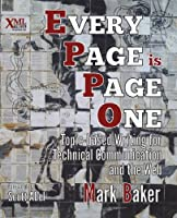 Every Page Is Page One: Topic-Based Writing for Technical Communication and the Web Front Cover