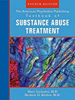 The American Psychiatric Publishing Textbook of Sustance Abuse Treatment (American Psychiatric Press Textbook of Substance Abuse Treatment) (American ... Textbook of Substance Abuse Treatment)
