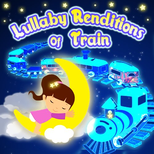 Lullaby Renditions of Train