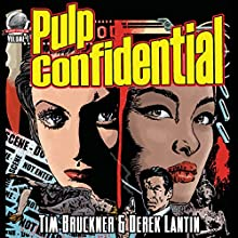 Pulp Confidential, Volume 1 Audiobook by Tim Bruckner, Derek Lantin Narrated by Kalinda Little