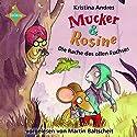 Mucker & Rosine: Die Rache des ollen Fuchses Hörbuch von Kristina Andres Gesprochen von: Martin Baltscheit