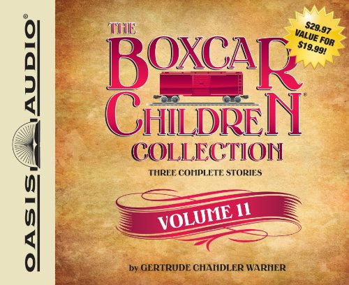 The Boxcar Children Collection Volume 11: The Mystery of the Singing Ghost, The Mystery in the Snow, The Pizza Mystery by Brand: Oasis Audio