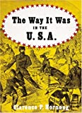 The Way It Was in the U. S. A., Clarence P. Horning, 0896590011