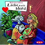 Liebe macht blond; Freche Mädchen - Freche Hörbücher, 1 Audio-CD