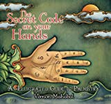 Book cover image for The Secret Code on Your Hands: An Illustrated Guide to Palmistry