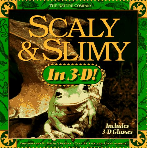 Scaly & Slimy in 3-D!: Includes Book and 3d Glasses (Nature Company)