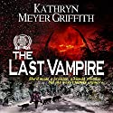 The Last Vampire: New Revised Edition Audiobook by Kathryn Meyer Griffith Narrated by Erica L. Risberg