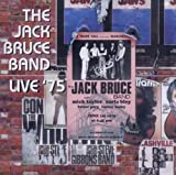 The Jack Bruce Band - Live '75 by Jack Bruce