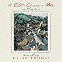 A Child's Christmas in Wales Audiobook by Dylan Thomas Narrated by Dylan Thomas