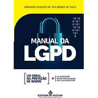 Manual Da Lgpd - Lei Geral De Proteção De Dados - Lei 13.709 /18 Devidamente Atualizada