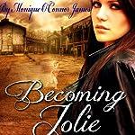 Becoming Jolie | Monique O'Connor James