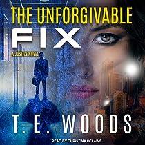 THE UNFORGIVABLE FIX: JUSTICE, BOOK 3